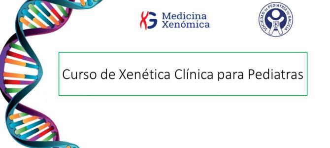 Curso de Xenética clínica para pediatras: A xenética do século XXI dun xeito sinxelo